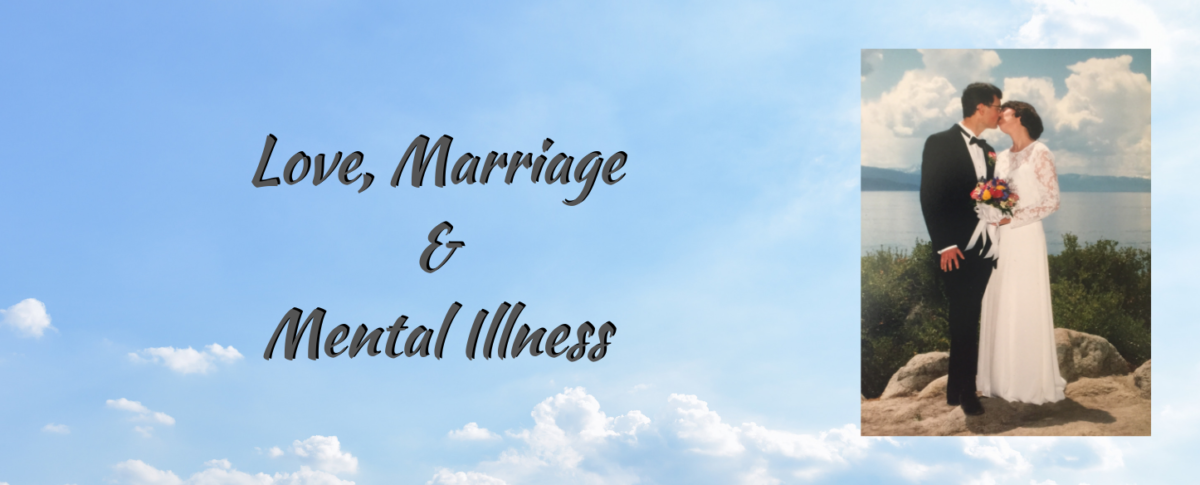 Love, Marriage & Mental Illness