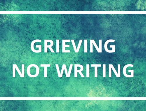 Grieving, Not Writing